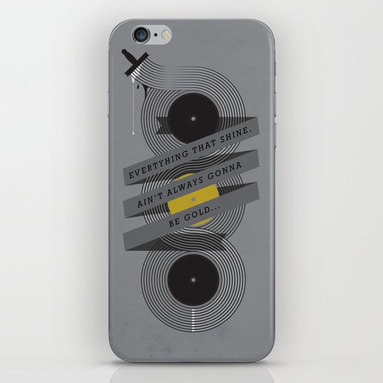 Ain't always gonna be gold... iPhone & iPod Skin