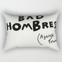 Bad Hombres (Against Trump) Rectangular Pillow