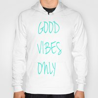 good vibes only Hoodies featuring Good Vibes Only by Poppo Inc.