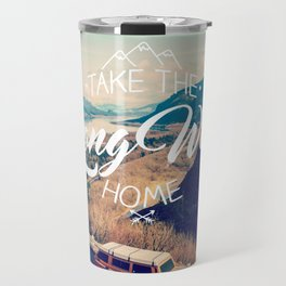 Take the long way home Travel Mug