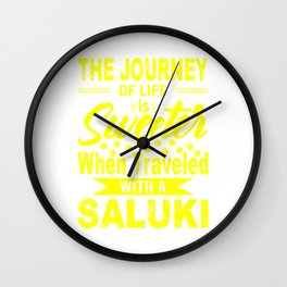 The Journey Of Life Is Sweeter When Traveled With A Saluki ye Wall Clock