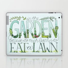 In the Garden, because it's much less fun to eat the lawn. Laptop & iPad Skin
