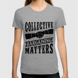 Collective Bargaining Pro Labor Union Worker Protest Light T-shirt