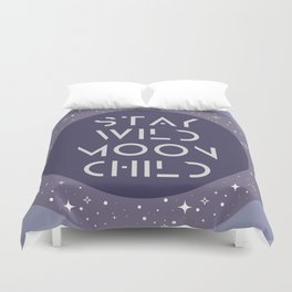 Stay Wild Moon Child Duvet Cover