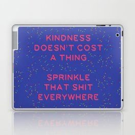 Kindness Doesn't Cost a Thing Laptop & iPad Skin