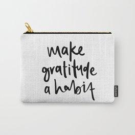 Make gratitude a habit Carry-All Pouch