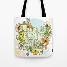There Is No Cure For Love Tote Bag