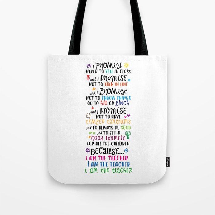 Because I Am the Teacher Tote Bag