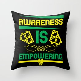 Awareness is empowering Throw Pillow
