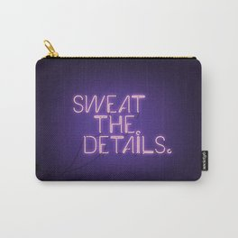 Sweat the Details Carry-All Pouch