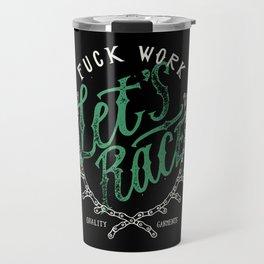 Fuck work - let's race Travel Mug