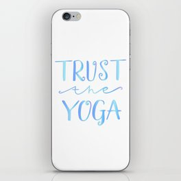 Yoga quotes - Trust the Yoga iPhone Skin
