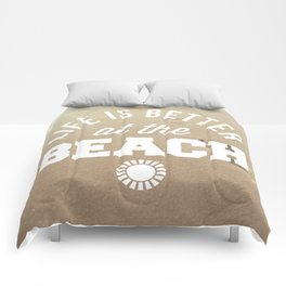 Better At The Beach Quote Comforters