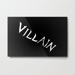 Villain in Black Metal Print