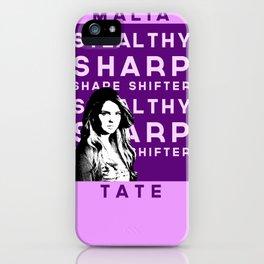 "Malia ""Stealthy Sharp Shape shifter"" Tate iPhone Case"