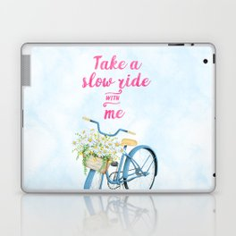 Take A Slow Ride With Me Bicycle With Flower Basket Laptop & iPad Skin