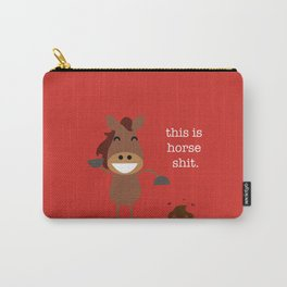 This is Horse Shit Carry-All Pouch