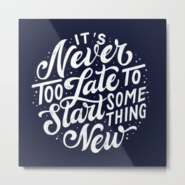 Start Something New Metal Print