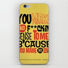 No Sense. No $'s iPhone Skin