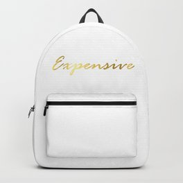 I'm Expensive Backpack