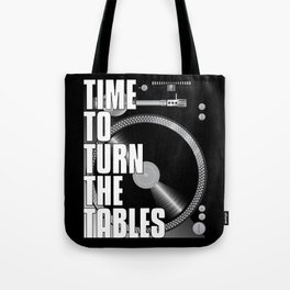 Time To Turn The Tables Tote Bag