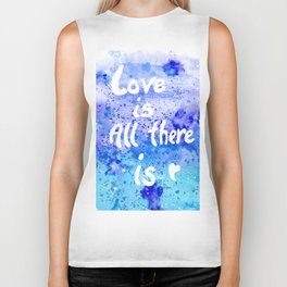 Love is All There is Biker Tank