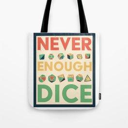 Never Enough Dice Tote Bag