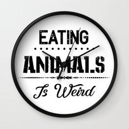 Eating Animals Is Weird Vegan Vegetarian Gift Wall Clock