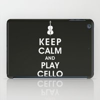 cello iPad Cases featuring Keep Calm and Play Cello by KeepCalmShop