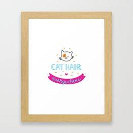 CAT HAIR EVERYWHERE Framed Art Print