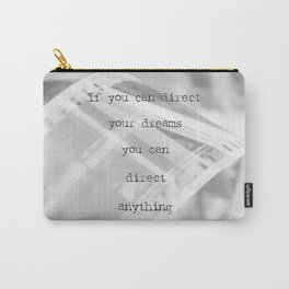 If you can direct your dreams Carry-All Pouch