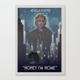 """""""Honey I'm home"""" Canvas Print"""