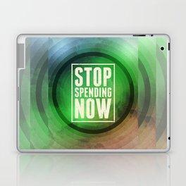 Stop Spending Now Laptop & iPad Skin