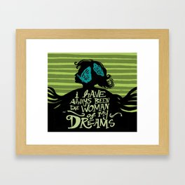 I have always been the woman of my dreams Framed Art Print