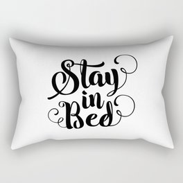 Stay in Bed black and white modern typography quote poster bedroom wall art home decor Rectangular Pillow
