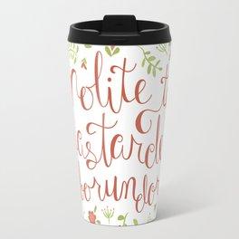 Don't Let the Bastards Grind You Down - Orange Floral Travel Mug