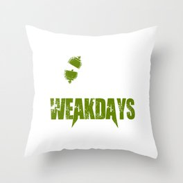 I don't have weakdays export 08 (2) Throw Pillow