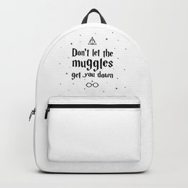 Don't Let The Muggles Get You Down Backpack