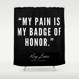 37  | Ray Lewis Quotes 190511 Shower Curtain