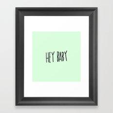 Hey Baby Framed Art Print