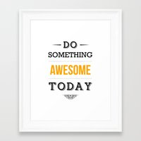 motivational Framed Art Prints featuring Lab No. 4 - Do something awesome today Inspirational Quotes Poster by Lab No. 4