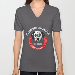 All Dogs Were Created Equal - Then God Made Dalmatians Unisex V-Neck
