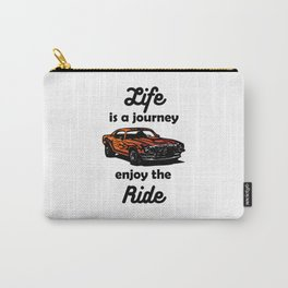 Life is a Journey, Enjoy the Ride Carry-All Pouch