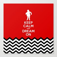 Keep Calm And Dream On (Man From Another Place, Twin Peaks) Canvas Print