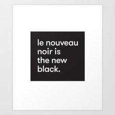 Le Nouveau Noir Art Print