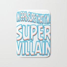 """A Bad Person Tee For Villains """"I'm 99% Sure That I'm A Super Villain"""" T-shirt Design Anti hero Bath Mat"""