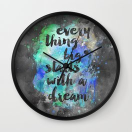 Everything big starts with a dream Wall Clock
