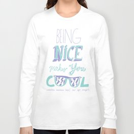 Being Nice Long Sleeve T-shirt