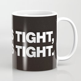 Weed is Tight Coffee Mug