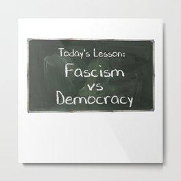 Fascism Verses Democracy Chalkboard Metal Print